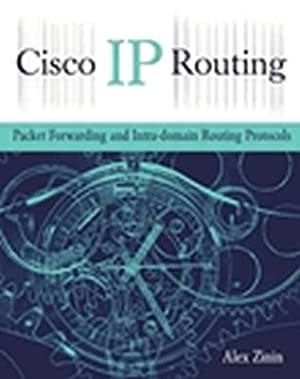 Cisco IP Routing: Packet Forwarding and Intra-Domain: Zinin, Alex