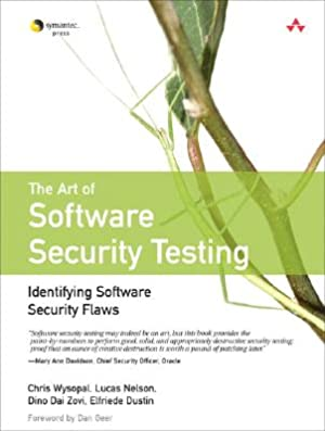 The Art of Software Security Testing: Identifying: Wysopal, Chris