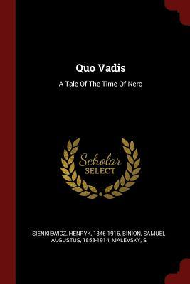 Quo Vadis: A Tale of the Time: 1846-1916, Sienkiewicz Henryk