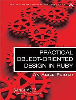 Practical Object-Oriented Design in Ruby: An Agile: Metz, Sandi