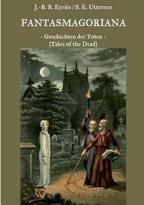 Fantasmagoriana (Paperback or Softback): Laun, Friedrich