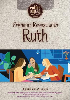 Premium Roast with Ruth (Spiral Bound, Comb: Glahn, Sandra
