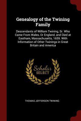 Genealogy of the Twining Family: Descendants of: Twining, Thomas Jefferson