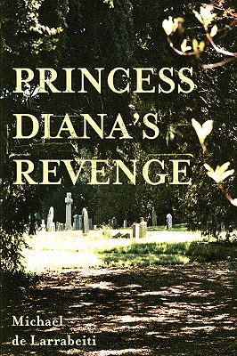 Princess Diana's Revenge (Hardback or Cased Book): De Larrabeiti, Michael
