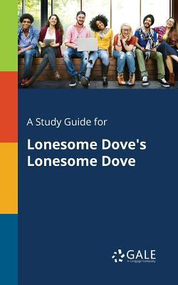 A Study Guide for Lonesome Dove's Lonesome: Gale, Cengage Learning