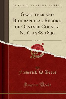 Gazetteer and Biographical Record of Genesee County,: Beers, Frederick W.