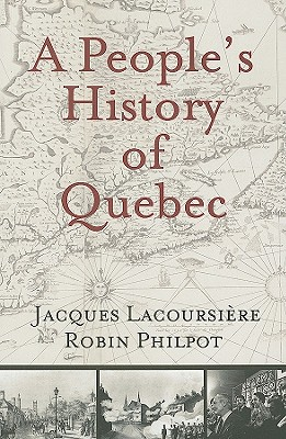 A People's History of Quebec (Paperback or: Lacoursiere, Jacques
