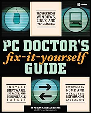 The PC Doctor's Fix-It-Yourself Guide (Paperback or: Kingsley-Hughes, Adrian