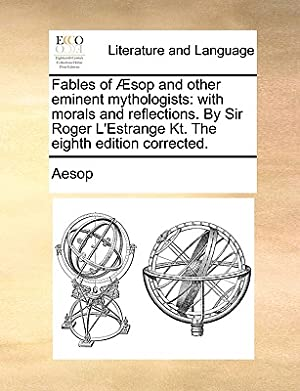 Fables of Aesop and Other Eminent Mythologists: Aesop