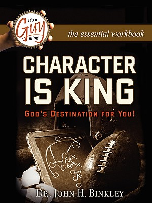 Character Is King Workbook (Paperback or Softback): Binkley, John H.