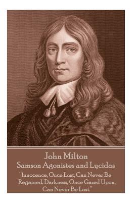 John Milton - Samson Agonistes and Lycidas: Milton, John