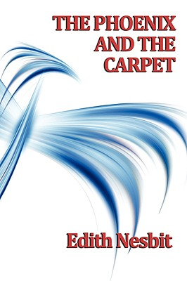 The Phoenix and the Carpet (Paperback or: Nesbit, Edith