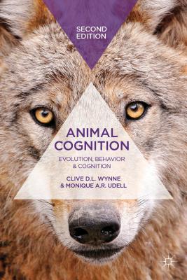 Animal Cognition: Evolution, Behavior and Cognition (Paperback: Wynne, Clive D.
