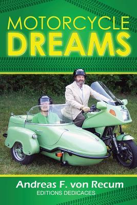 Motorcycle Dreams (Paperback or Softback): Recum, Andreas F.