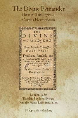 The Divine Pymander (Paperback or Softback): Everard, John