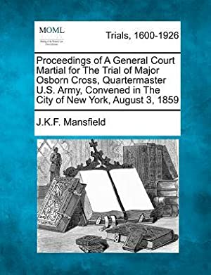 Proceedings of a General Court Martial for: Mansfield, J. K.