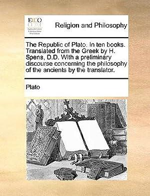 The Republic of Plato. in Ten Books.: Plato