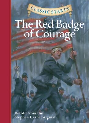 Classic Starts(tm) the Red Badge of Courage: Crane, Stephen