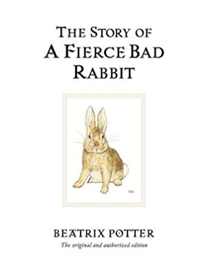 The Story of a Fierce Bad Rabbit: Potter, Beatrix