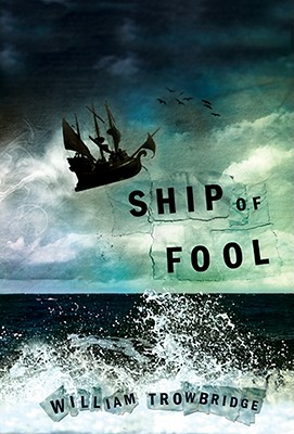 Ship of Fool: Poems (Paperback or Softback): Trowbridge, William