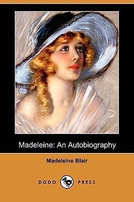 Madeleine: An Autobiography (Dodo Press) (Paperback or: Blair, Madeleine