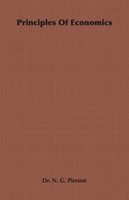 Principles of Economics (Paperback or Softback): Pierson, N. G.