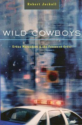 Wild Cowboys: Urban Marauders & the Forces: Jackall, Robert