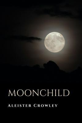 Moonchild (Paperback or Softback): Crowley, Aleister