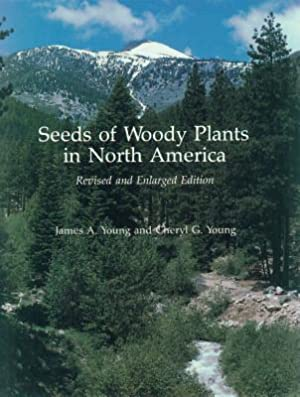 Seeds of Woody Plants in North America: Young, James A.