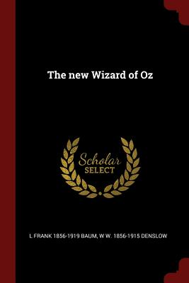 The New Wizard of Oz (Paperback or: Baum, L. Frank