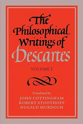 The Philosophical Writings of Descartes: Volume 1: Descartes, Rene