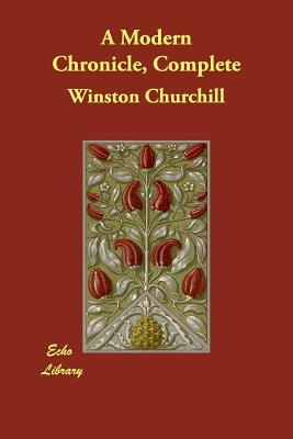 A Modern Chronicle, Complete (Paperback or Softback): Churchill, Winston S.