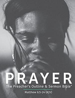Prayer KJV: The Preacher's Outline & Sermon: Anonymous