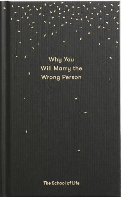Why You Will Marry the Wrong Person: The School of