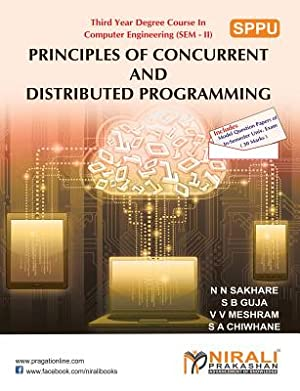 Principles of Concurrent and Distributed Programming (Paperback: Sakhare, N. N.
