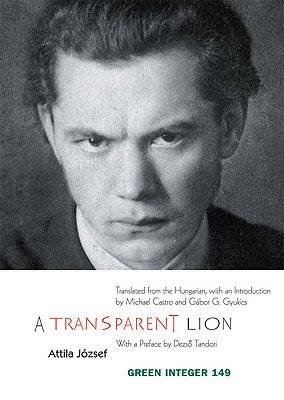 A Transparent Lion Selected Poems Of Attila