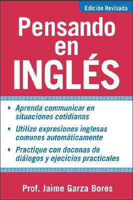 Pensando En Ingles = Thinking about English: Garza Bores, Jaime