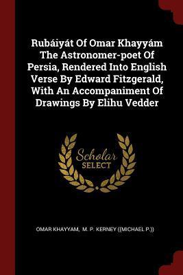 Rub�iy�t of Omar Khayy�m the Astronomer-Poet of: Khayyam, Omar