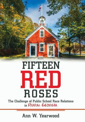 Fifteen Red Roses: The Challenge of Public: Yearwood, Ann W.