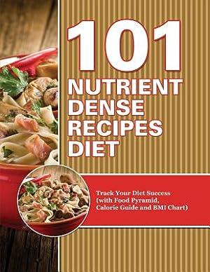 101 Nutrient Dense Recipes Diet: Track Your: Speedy Publishing LLC