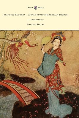 Princess Badoura - A Tale from the: Housman, Laurence