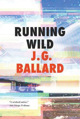 Running Wild (Paperback or Softback): Ballard, J. G.