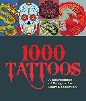 1000 Tattoos: A Sourcebook of Designs for: Carlton Books