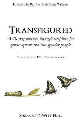Transfigured: A 40-Day Journey Through Scripture for: DeWitt Hall, Suzanne