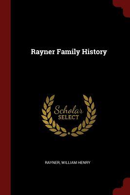 Rayner Family History (Paperback or Softback): Henry, Rayner William