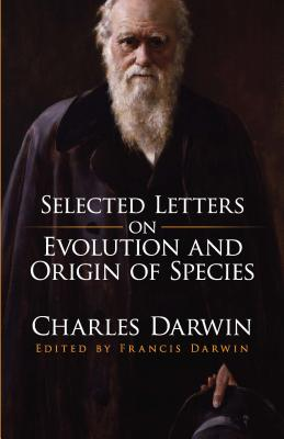 Selected Letters on Evolution and Origin of: Darwin, Charles