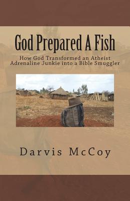 God Prepared a Fish: How God Transformed: McCoy, Darvis
