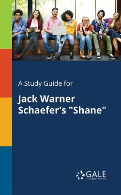 A Study Guide for Jack Warner Schaefer's: Gale, Cengage Learning