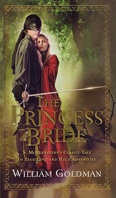 The Princess Bride (Hardback or Cased Book): Goldman, William