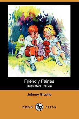 Friendly Fairies (Paperback or Softback): Gruelle, Johnny